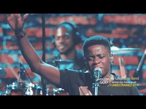 Amazing God- Lifepointe Band
