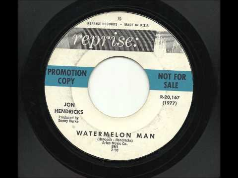 Jon Hendricks - Watermelon Man