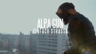 Alpa Gun - Einfach Strasse