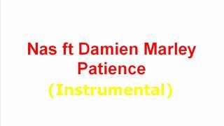 Nas ft Damien Marley - Patience Instrumental