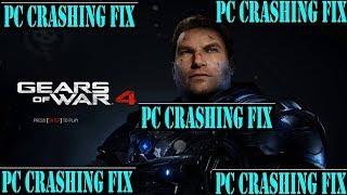 How to fix Gears of War 4 Crashing 100% working