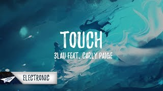 3LAU - Touch (Lyrics) feat. Carly Paige