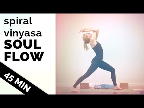Spiral Vinyasa Soul Flow - 45 Minute Full Body Workout Vinyasa Flow