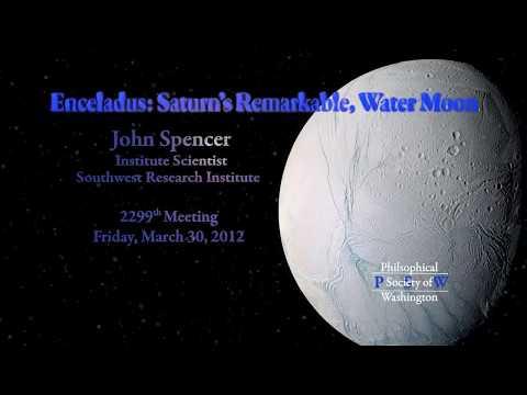 PSW 2299 Enceladus - Saturn's Remarkable, Watery Moon | John Spencer