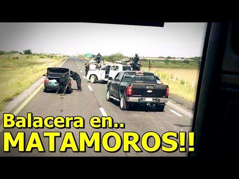 Graban Fuerte Balacera en Matamoros, Tamaulipas deja 6 Sicarios Muertos
