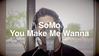 Usher You Make Me Wanna Rendition By Somo