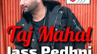 Taj Mahal Jass Pedhni Free MP3 Song Download 320 Kbps