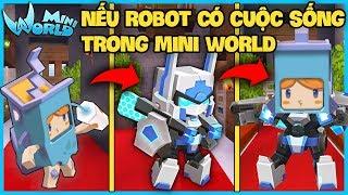 MINI WORLD*NẾU ROBOT CÓ CUỘC SỐNG TRONG MINI WORLD*SẼ NHƯ THẾ NÀO*GUMBALL MINI WORLD