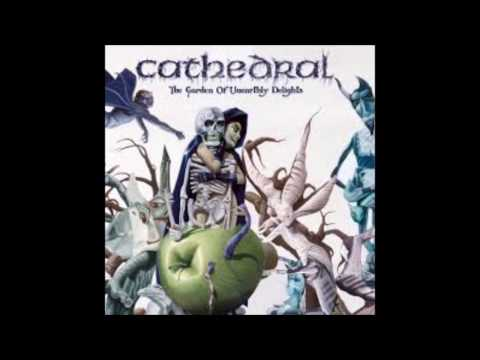 Cathedral - The Garden of Unearthly Delights (2006) [(almost) full album]