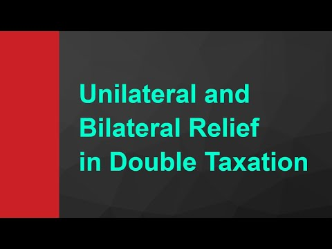 3  Types of Relief from Double Taxation   - Unilateral an Bilateral Relief