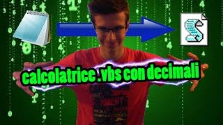 TUTORIAL CALCOLATRICE IN .VBS (CON DECIMALI)