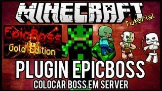 [Tutorial]EpicBoss - Colocar Boss em Server Minecraft