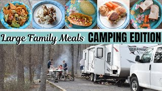 Large Family Meal Idęas // WHAT WE EAT CAMPING
