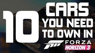 Forza Horizon 3 - TOP 10 CARS YOU NEED TO OWN IN FORZA HORIZON 3