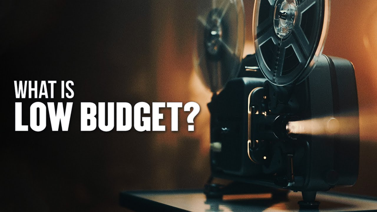 What is Low Budget?