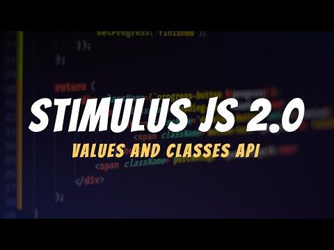 How to Use Stimulus JS 2.0: Values and CSS Classes API