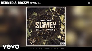 Berner, Mozzy - Family 1st (Audio) ft. Ampichino
