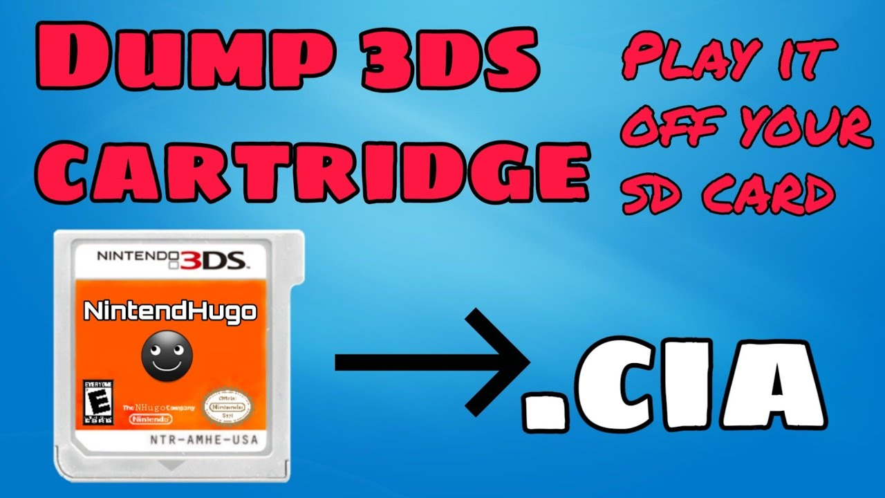 How to dump a 3ds cartridge to the SD card  Play it without the cartridge!