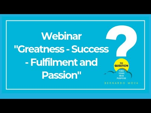 The Question webinar series - Greatness - Success - Fulfilment and Passion