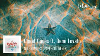 Cheat Codes ft. Demi Lovato - No Promises (Papercut Remix)