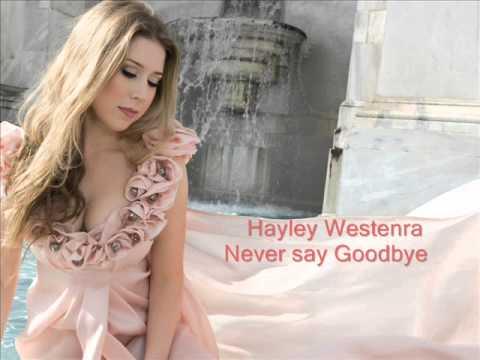 Hayley Westenra   Never say Goodbye