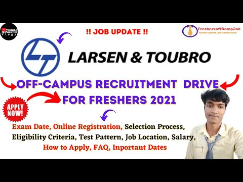 L&T Off-Campus Recruitment Drive for Freshers 2021 Batch| Stay Tuned they Start Hiring Soon for 2021