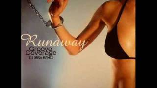 Groove Coverage - Runaway (DJ 0rsa Remix 2010)