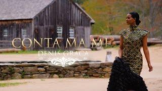 Denis Graca  Conta Ma Mi  [Official Video]