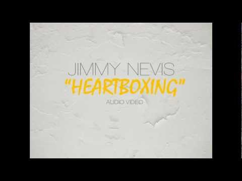 Jimmy Nevis - Heartboxing Audio Video