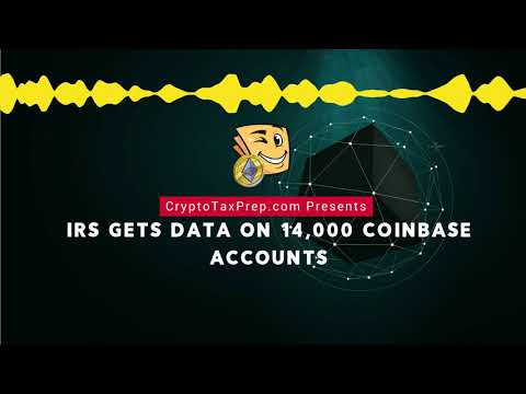 CryptoTaxPrep.com Presents: IRS Gets Data on 14,000 Coinbase Accounts
