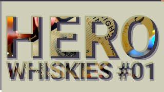 Hero Whiskies #01 - a Beautifu…