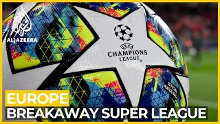 UEFA threatens to ban clubs that join breakaway Super League