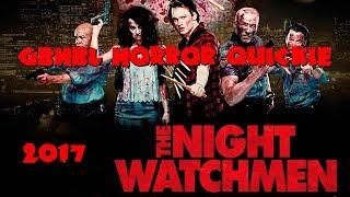 GBHBL Horror Quickie: The Night Watchmen (2017)
