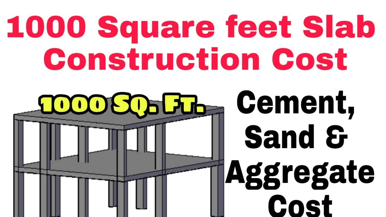 1000 square feet house slab construction cost material costing [ 1280 x 720 Pixel ]