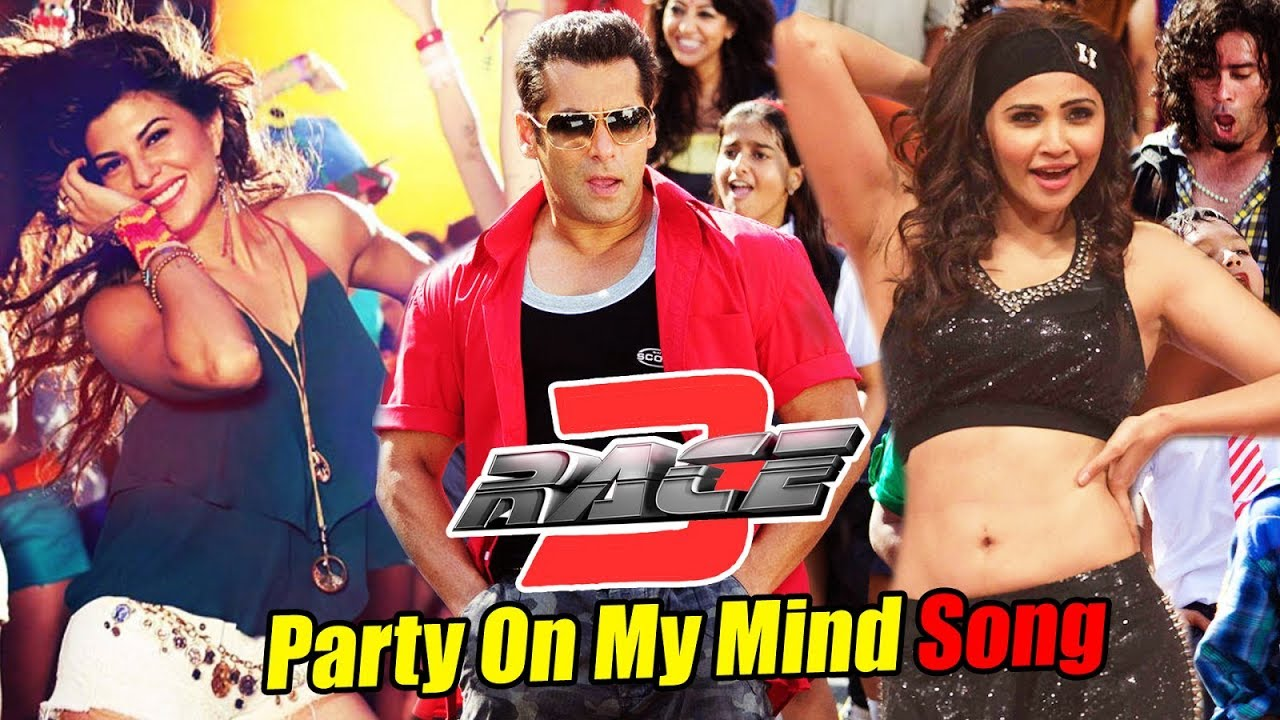 Party On My Mind Song From RACE 3 | Salman Khan ...