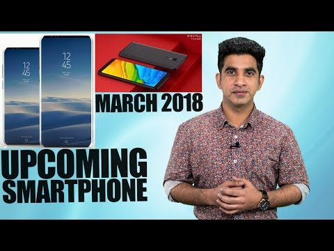 Top Upcoming Smartphones Expected To Launch in March 2018 in India [Hindi हिन्दी]