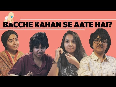 Bachhe Kahan Se Aate Hain? | MostlySane