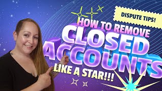 How to Remove Closed Accounts From a Credit Report