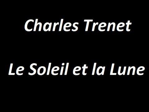 Charles Trenet - Le soleil et la lune PAROLESde YouTube · Durée:  2 minutes 25 secondes