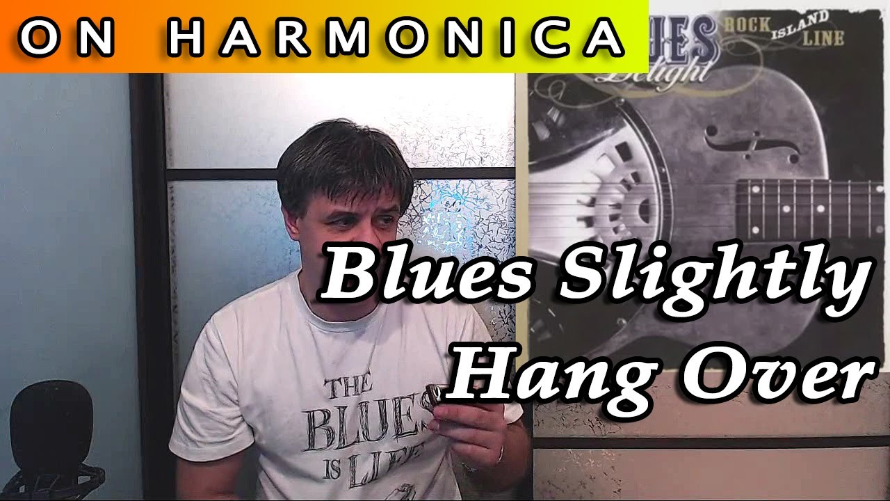 Blues slightly hung over on the harmonica