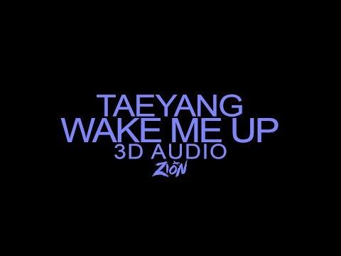 TAEYANG(태양) - WAKE ME UP (3D Audio Version)