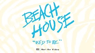 Watch Beach House Used To Be video