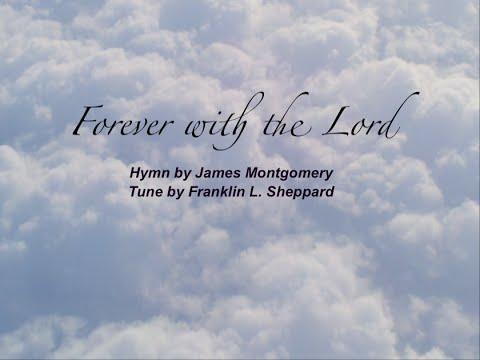 Forever with the Lord (Baptist Hymnal #529)