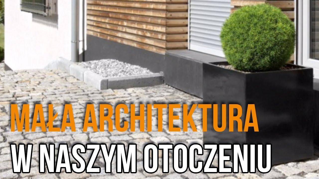 Mała Architektura w Naszym Otoczeniu