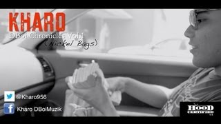 "Kharo ""Nickel Bags"" (Music Video)"