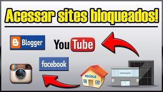 [PC] Como acessar sites bloqueados em qualquer lugar