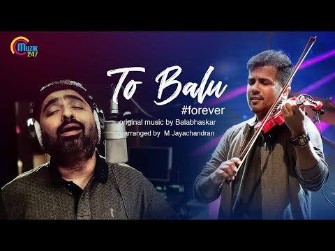 To Balu #Forever   Tribute To Balabhaskar   M Jayachandran   Official