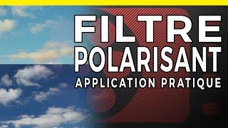 FILTRE POLARISANT - APPLICATION PRATIQUE