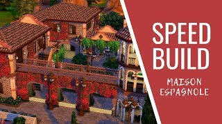 Les Sims 4 - Speed build // MAISON ESPAGNOLE