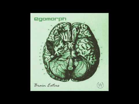 Egomorph - Brain Eaters